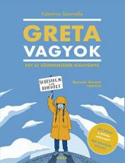 Greta vagyok  - Egy új, zöld nemzedék kiáltványa