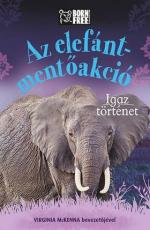 Az elefánt-mentőakció - Igaz történet - Born Free