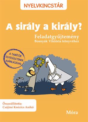 A sirály a király? - Feladatgyűjtemény Bosnyák Viktória könyvéhez