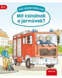 Mit csinálnak a járművek? - Első ablakos könyvem