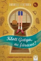Klott Gatya, ne fárassz! - Tündérboszorkány-trilógia 2.