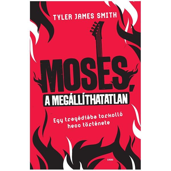 Moses, a megállíthatatlan - Egy tragédiába torkolló hecc története