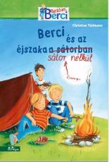 Berci és az éjszaka a sátor nélkül - Barátom, Berci regények