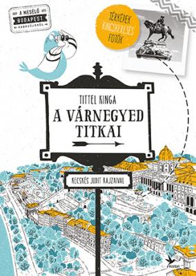 A Várnegyed titkai - A mesélő Budapest