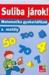 Suliba járok! - Matematika gyakorlófüzet 2. Osztály