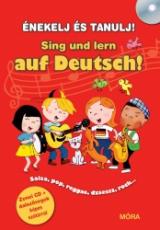 Énekelj és tanulj! - Sing und lern Deutsch!