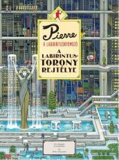 Pierre, a labirintusnyomozó 1. - A Labirintustorony rejtélye