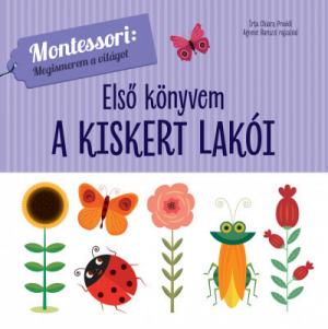 Első könyvem - A kiskert lakói - Montessori: A világ felfedezése