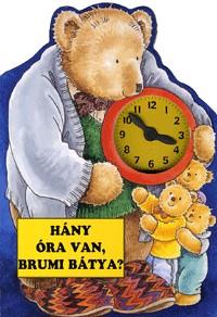 Hány óra van, Brumi bátya?