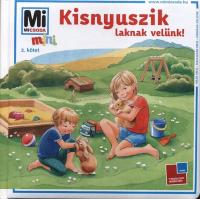 Mi Micsoda Mini 2. - Kisnyuszik laknak velünk