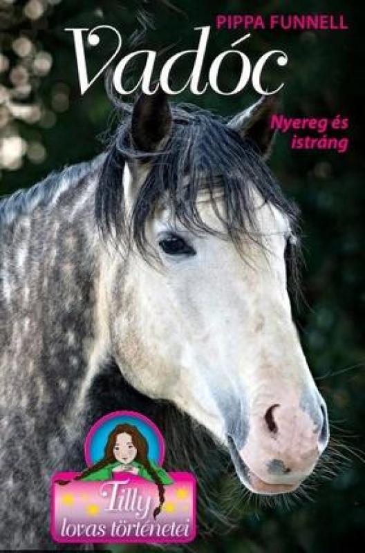 Tilly lovas történetei 14. - Vadóc - Nyereg és istráng