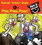 Pricc, Pracc, Prucc! - Rém jó könyvek 3.