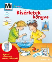 Mi Micsoda Junior - Kísérletek könyve - Mi micsoda junior