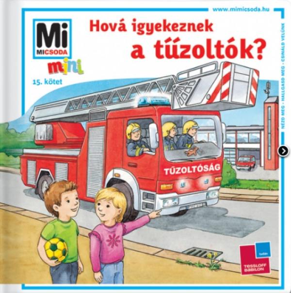Mi Micsoda Mini Füzetek - Hová igyekeznek a tűzoltók?