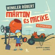 Márton és Micike az építkezésen