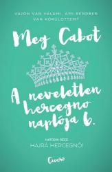 A neveletlen hercegnő naplója 6. - Hajrá hercegnő!