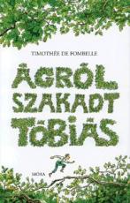 Ágról szakadt Tóbiás 1. - A számkivetett
