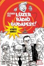Lúzer Rádió, Budapest! 3. - A kutyakütyü hadművelet