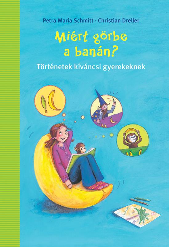 Miért görbe a banán?