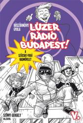 Lúzer Rádió, Budapest! 5. - A szöcskefogó hadművelet
