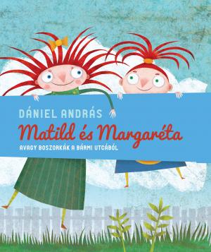 Matild és Margaréta, avagy boszorkányok a Bármi utcából
