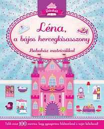 Léna, a bájos hercegkisasszony - Babaház matricákkal