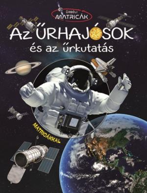 Űrhajósok és az űrkutatás