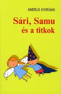 Sári, Samu és a titkok