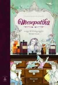 Mesepatika - avagy 25 lélekgyógyító Grimm-mese