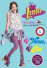 Soy Luna 1. - Új város, új élet