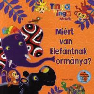 Miért van Elefántnak ormánya?