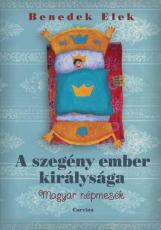 A szegény ember királysága - Magyar népmesék