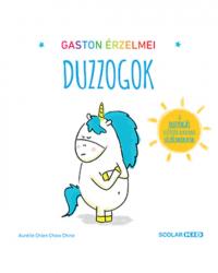 Gaston érzelmei - Gaston érzelmei - Duzzogok