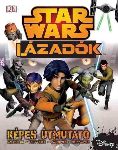 Star Wars Lázadók - Képes útmutató