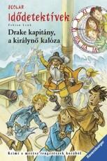 Drake kapitány, a királynő kalóza - Idődetektívek 5.