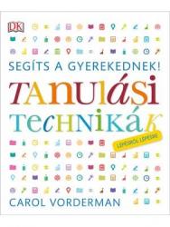 Segíts a gyerekednek! - Tanulási technikák lépésről lépésre