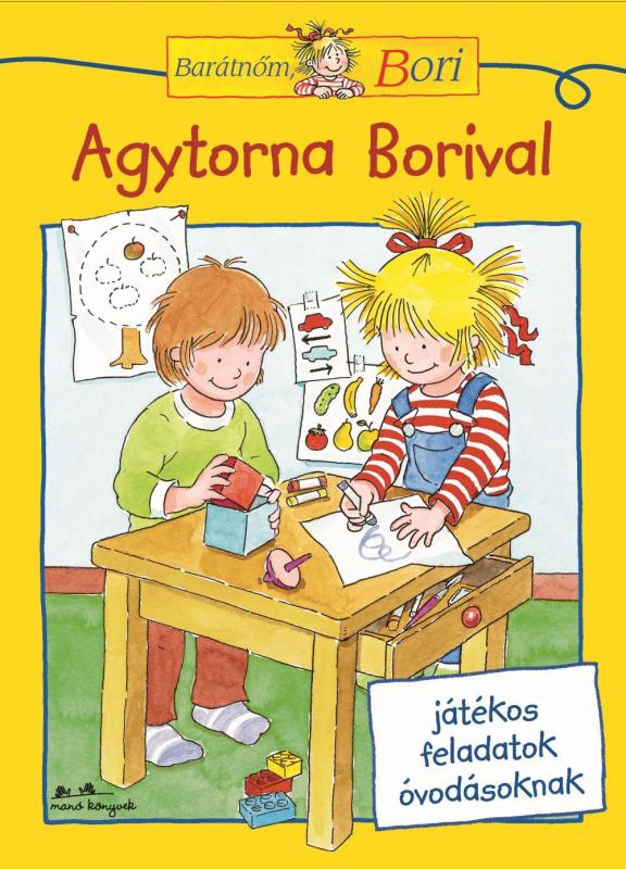 Agytorna Borival - Barátnőm, Bori foglalkoztató - Barátnőm, Bori foglalkoztatófüzetek