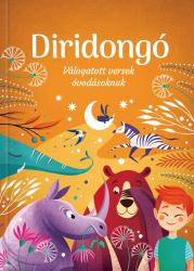 Diridongó - Válogatás 70 év legszebb verseiből óvodásoknak