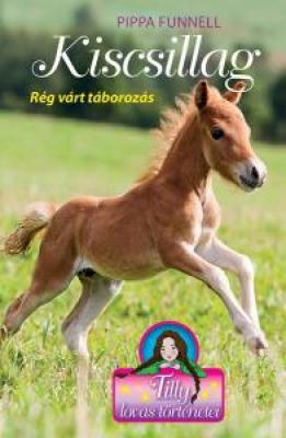 Tilly lovas történetei 5. - Kiscsillag - Rég várt táborozás