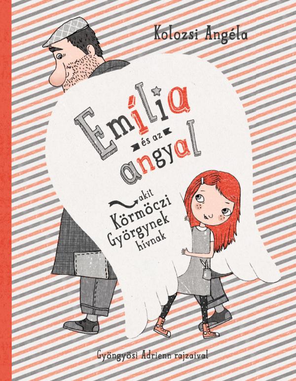 Emília és az angyal, akit Körmöczi Györgynek hívnak