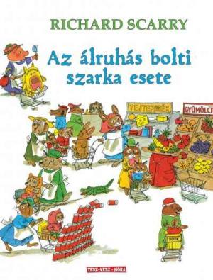 Az álruhás bolti szarka esete - Döbbenetes bűntények Tesz-Vesz városban
