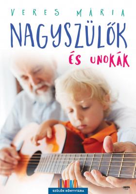 Nagyszülők és unokák - második, javított kiadás - Szülők könyvtára