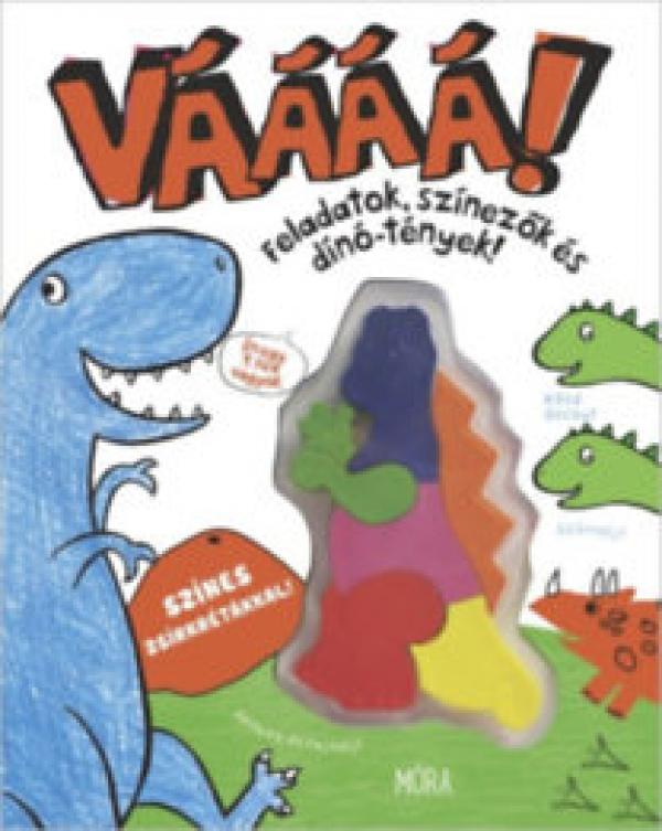 Vááá! - Feladatok, színezők és dínó-tények - Foglalkoztatókönyv zsírkrétával