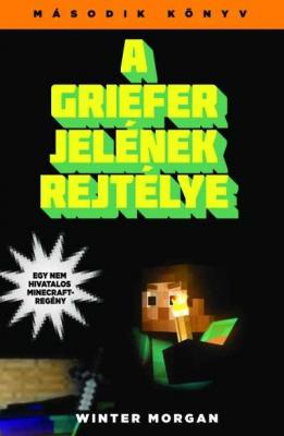 A griefer jelének rejtélye - Egy nem hivatalos Minecraft-regény 2.