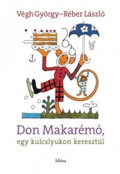 Don Makarémó, egy kulcslyukon keresztül