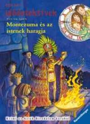 Montezuma és az istenek haragja - Idődetektívek 16.