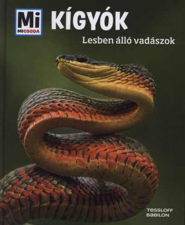 Mi Micsoda 121. - Kígyók - Lesben álló vadászok