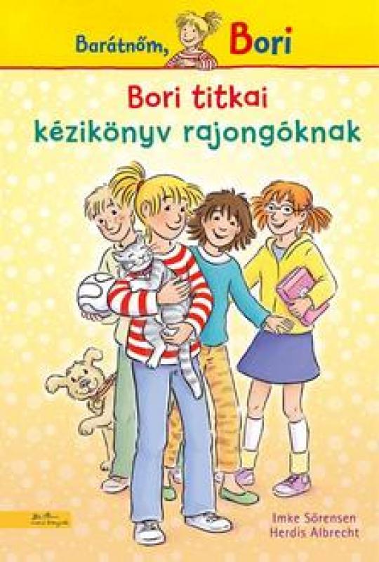Bori titkai - Kézikönyv rajongóknak - Barátnőm, Bori