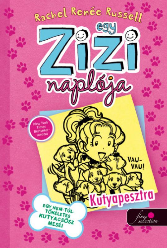 Egy Zizi naplója 10. - Kutyapesztra - Egy nem túl tökéletes kutyacsősz meséi