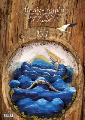 Mesés naptár 2017 - Szegedi Katalin festményeivel